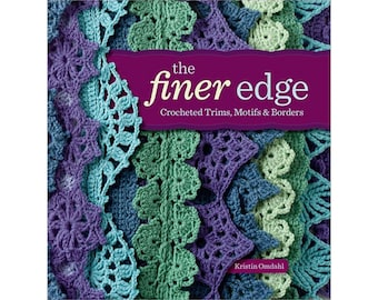 The Finer Edge Crocheted Trims, Motifs & Borders