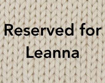 Reserved for Leanna