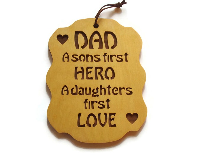 Dad A Sons First Hero A Daughters First Love Wall Hanging Plaque Handmade From Birch And Walnut Plywood By KevsKrafts
