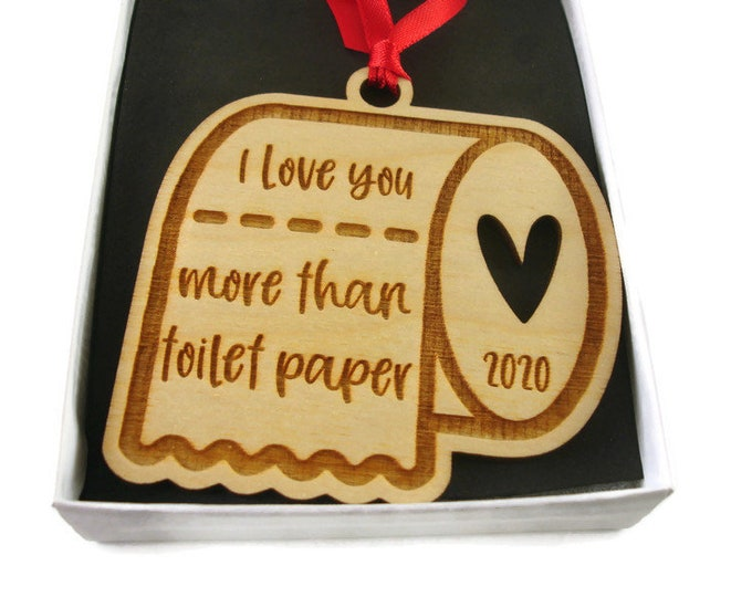 Toilet Paper Crisis Gag Gift - I Love You More Than Toilet Paper 2020 Christmas Ornament