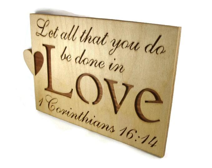 1 Corinthians 16:14 Love Bible Passage Wall Hanging Plaque Handmade By KevsKrafts