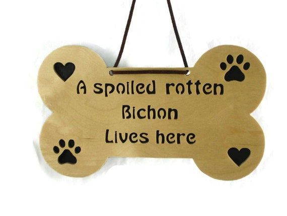 "Bichon Dog Bone Wall Hanging Plaque / Sign Handmade From Birch Wood With Phrase ""A Spoiled Rotten Bichon Lives Here"" Hearts and PawPrints"