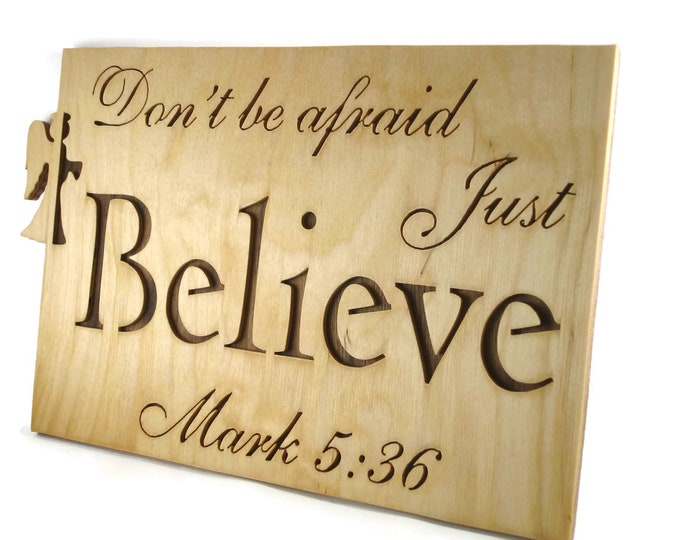 Mark 5:36 Believe Bible Passage Wall Hanging Plaque Handmade By KevsKrafts