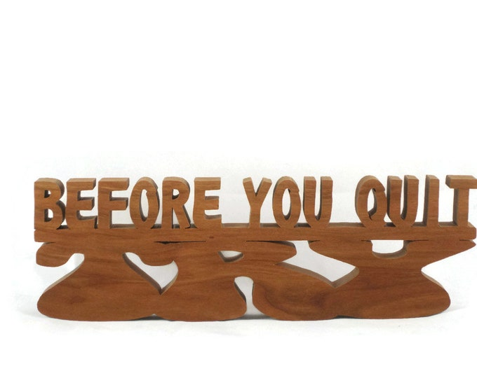 """Desk Or Shelf Word Art Decor """"Before You Quit Try"""" Handmade From Cherry Wood"""