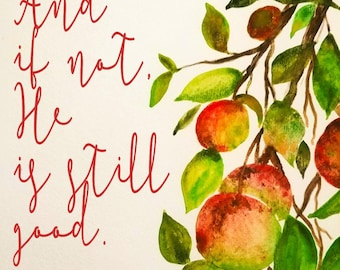 And If Not, He Is Still Good Original Artwork Watercolor PRINT, Apple Tree, Fruit