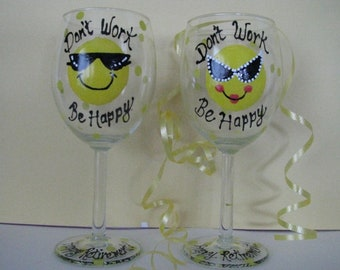 ONE Hand Painted Retirement Wine Glass  Don't Work- Be Happy Man Woman Cute Gift Retired Retiring  FREE Gift Wrap
