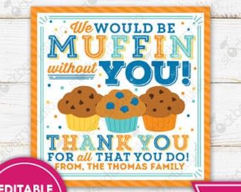 Muffin Gift Tag Printable Muffin Thank You Teacher Appreciation Employee Volunteer Staff Nurse School PTO PTA Gift Tag Editable Template
