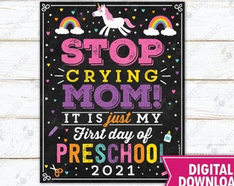 Unicorn Stop Crying Mom Sign Printable Unicorn First Day of Preschool Sign Girl 1st Day of School Chalkboard Sign Instant Download