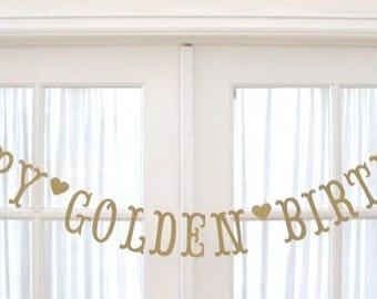 HAPPY GOLDEN BIRTHDAY Banner.  Happy Birthday Banner.  5280 Bliss.  Banner.  Garland.  Antique Gold Shimmer.