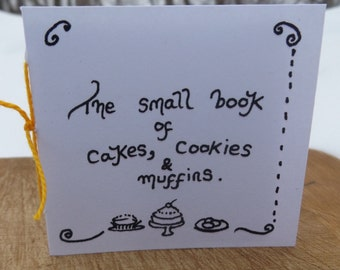 The Small Book of Cakes, Cookies and Muffins.