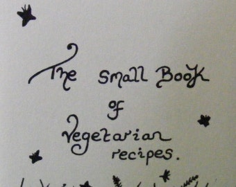 The Small Book of Vegetarian Recipes.