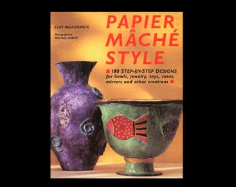 Papier Maché / How To Papier Maché / Crafting / Crafts and Hobbies / DIY Gifts / Giftware / How To Books / Arts and Crafts / Decorative Arts