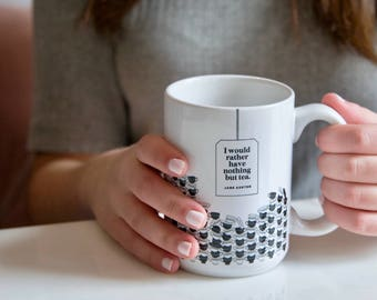 Jane Austen Mug,  Literary Gift, Jane Austen Quote, Bookish Gift for Girlfriend, College Student Gift for Her, Tea Lover
