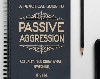 Passive Aggressive - Funny Novelty Notebook