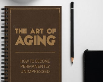 The Art of Aging - Funny Novelty Notebook