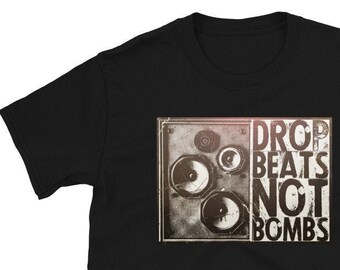 Drop Beats Not Bombs - Distressed Style Short-Sleeve Unisex T-Shirt