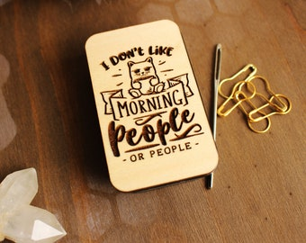 I Don't Like Morning People or People- Magnetic Top Sliding Storage Tin