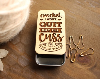 Crochet I Won't Quit, But I'll Cuss the Whole Time- Magnetic Top Sliding Storage Tin