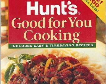 Vintage Hunt's Good for You Cooking Cookbook Booklet, 1997
