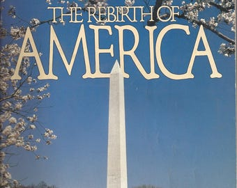 Vintage The Rebirth of America by Arthur S. DeMoss Foundation Book, C1986