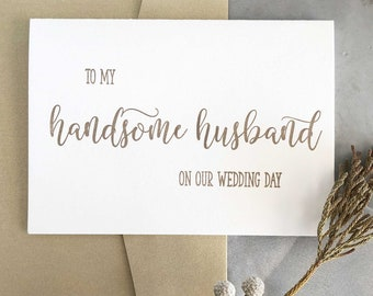 Handsome Husband Card, To My Groom Card, Future Husband, Bride to Groom, To My Handsome Husband Card, Wedding Day Card, Future Husband Gift