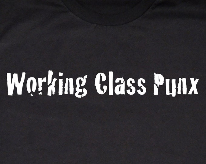 Working Class Punx T-shirt, Black and White Silkscreen, Cotton Tee
