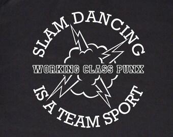 Slam Dancing is a Team Sport Punk Rock T-shirt, Black and White Silkscreen, Working Class Punx, Cotton Tee