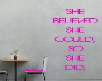inspirational wall decal - She believe she could so she did.