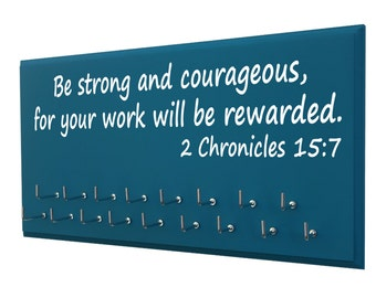 inspirational bible verse: running medals hanger, Be strong and courageous for your work will be rewarded.