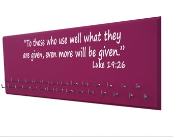 Running, Runners gifts, Medal and race bibs rack holder, inspirational quote from Luke 19:26 to those who use well what they are given...