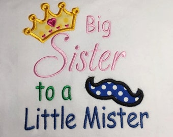 Baby one piece and toddler tshirt - Embroidered Big Sister to a Little Mister