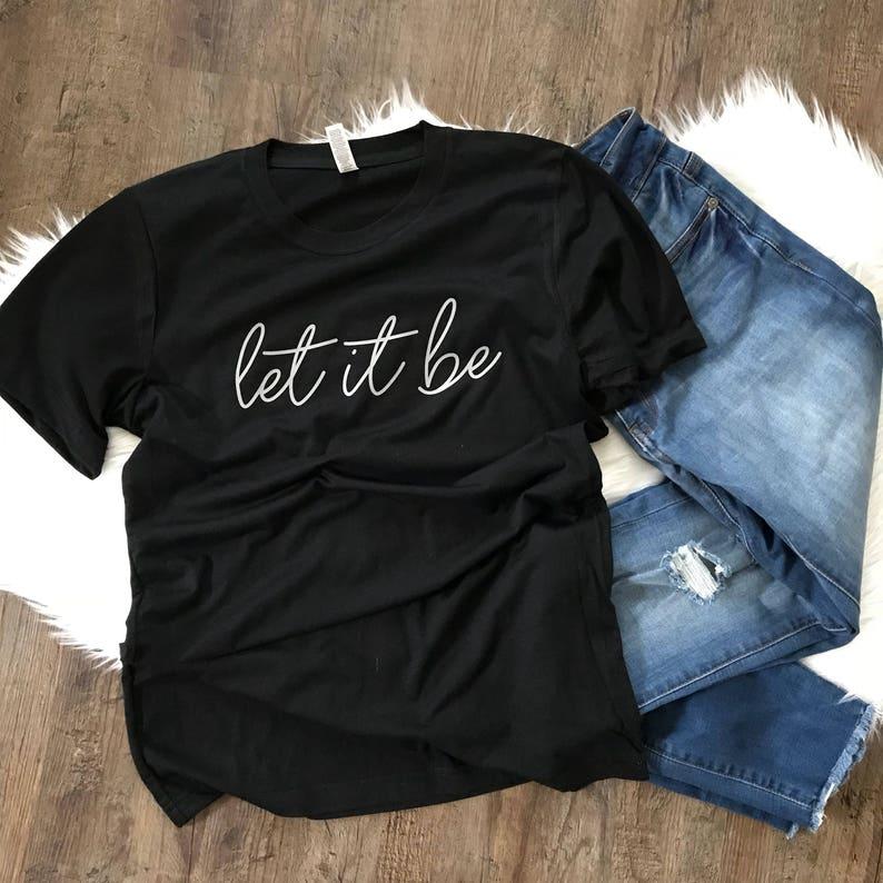 6b07cbd68 Let It Be tee Ladies tee Gift Graphic tee Rose gold | Etsy