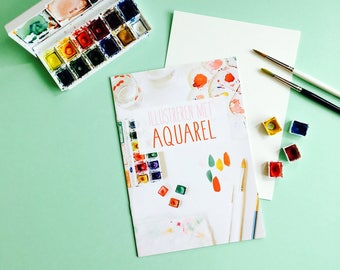 Booklet Illustrating with Watercolor - magazine A5 | how to illustrate, how to paint, watercolor, craft magazine, drawing tips, art book