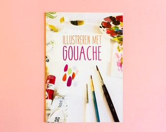 Booklet Illustrating with Gouache - magazine A5 | how to illustrate, how to paint, gouache paint, craft magazine, drawing tips, art book