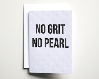 No Grit No Pearl Letterpress Card