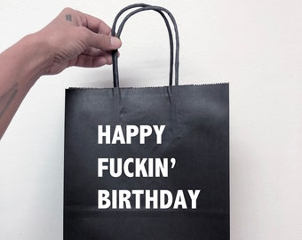 Birthday Bag, Happy Fuckin Birthday, Funny Birthday Bags, Black Paper Gift Bag, Tissue Paper Included, Sarcastic Personalized Bags