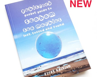 NEW - The Peblsrock Pocket Guide to Seaham Sea Marbles, Lost Tossed and Found - 1st Edition