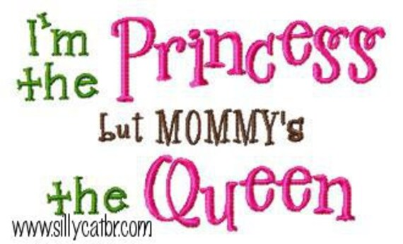 I'm the Princess but Mommy's the Queen Embroidery Design