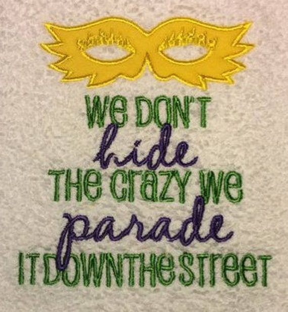 LG Mardi Gras Don't Hide The Crazy Machine Applique Embroidery Design