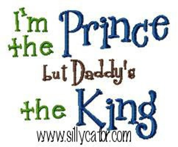 I'm the Prince but Daddy's the King Embroidery Design