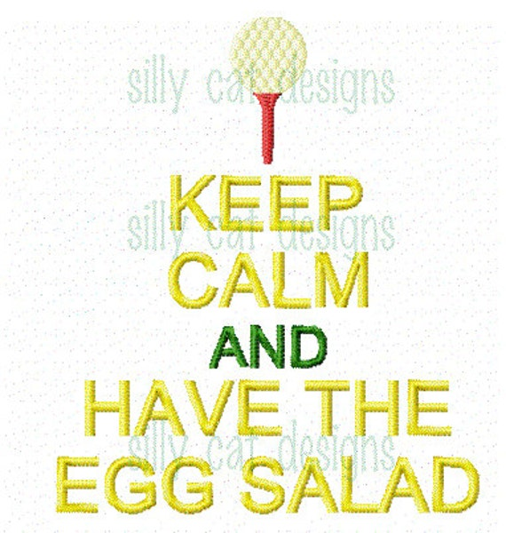 Keep Calm and Have Egg Salad Machine Embroidery Design