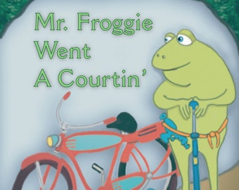 Mr. Froggie Went a Courtin'