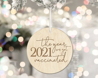 2021 The Year We Got Vaccinated Ornament - Christmas Ornament - Christmas in July - Covid19 Ornament - 2021 Vaccinated - 2021 Funny Gift