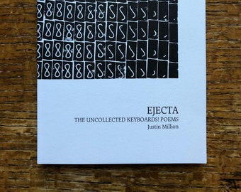 Justin Million | Ejecta: The Uncollected KEYBOARDS! Poems