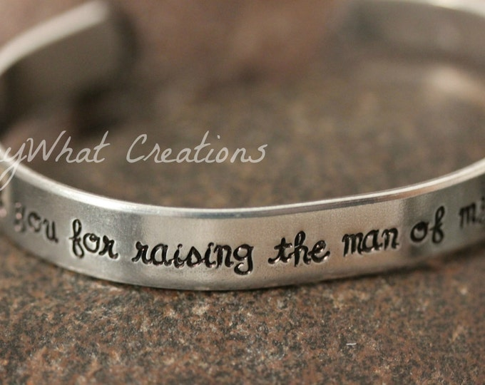 Thank you for raising the man of my dreams Cuff Bracelet gift for Mother in Law