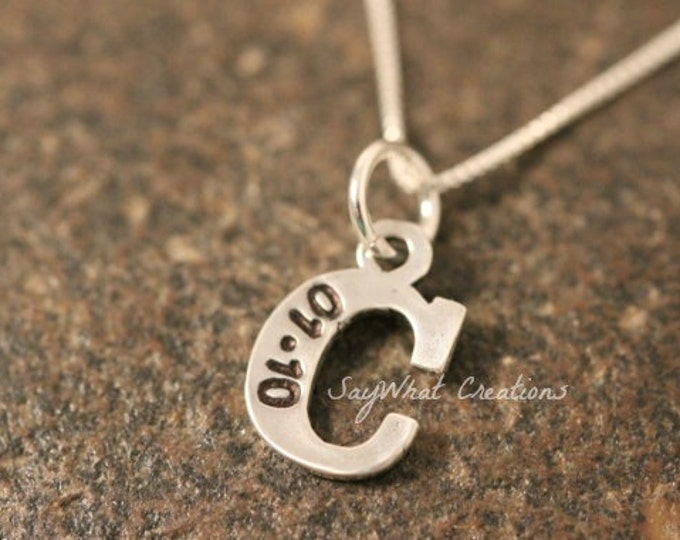 Custom Hand Stamped Sterling Silver ONE Letter Initial Charm with Birth date Necklace ONE LETTER