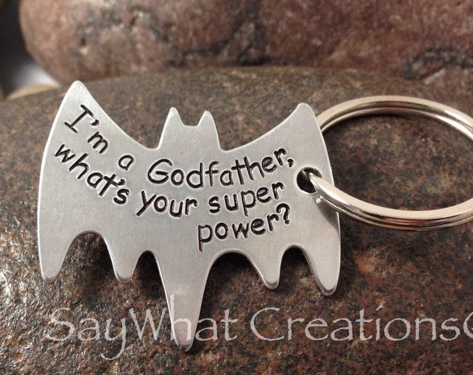 "Superhero Key Chain ""I'm a godfather, what's your super power"" Batman key chain"