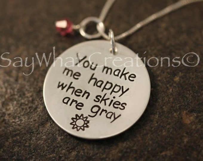 """Sterling Silver Hand Stamped Necklace """"You make me happy when skies are gray..."""" Mothers Necklace"""