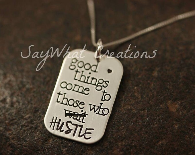 """Sterling Silver Hand Stamped Necklace """"good things come to those who HUSTLE"""""""
