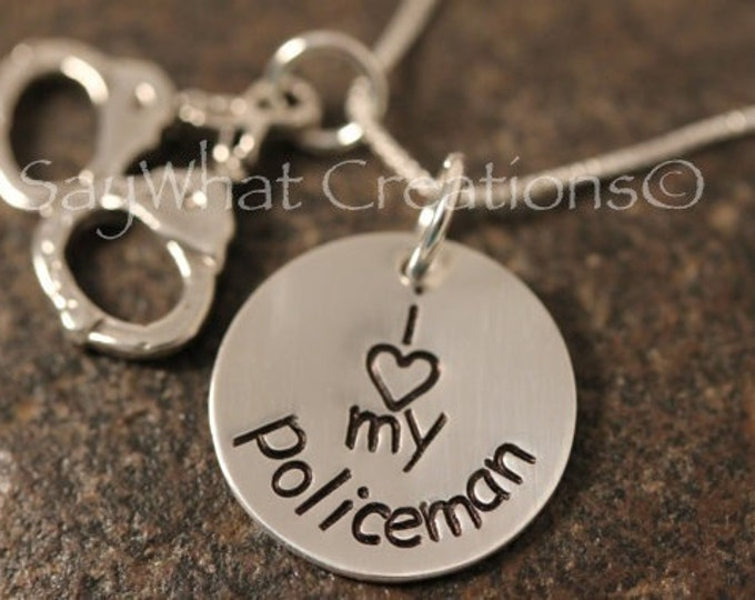 Custom Hand Stamped Policeman's Wife Necklace sterling silver with police officer hand cuffs charm I love my policeman